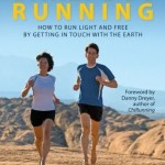 New Book on Barefoot Running: How to Run Light and Free by Getting in Touch with the Earth